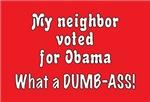 Dumb-ass neighbor