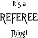 It's a Referee Thing!