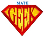 Math Super Geek - when you live for the numbers and you're really good at it.