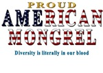 Proud American Mongrel T-shirts & Gift Ideas