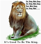 Good To Be King  T shirts & Gift Ideas