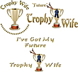 Trophy Wife/Husband Series