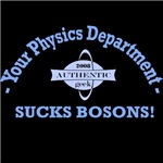 Your Physics Department Sucks Bosons!