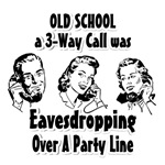 Old School 3 Way Calling was Eavesdropping On Part