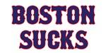 Boston Sucks