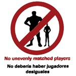 No Unevenly Matched Players