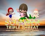 Summer Triple Threat