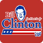 Bill Clinton For First Lady '08 T-Shirt