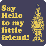 Say Hello to My Little Friend! T-Shirt