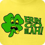 Erin Go Blah! T-Shirt
