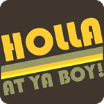 Holla At Ya Boy! T-Shirt