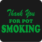 Thank You For Pot Smoking T-Shirt