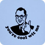 You're Cool Wit Me T-Shirt