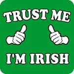 Trust Me I'm Irish T-Shirt
