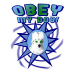 OBEY MY DOG T SHIRT