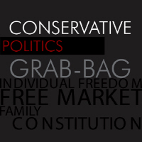 Conservative Politics Grab-Bag