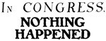 In CONGRESS, NOTHING HAPPENED II™