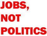 JOBS, NOT POLITICS™