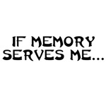 If Memory Serves Me