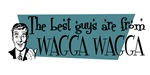 Best guys are from  Wagga Wagga