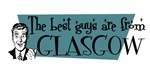 Best guys are from  Glasgow