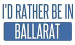 I'd rather be in Ballarat