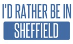 I'd rather be in Sheffield