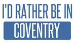 I'd rather be in Coventry