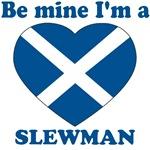 Slewman, Valentine's Day