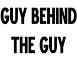 Guy Behind The Guy
