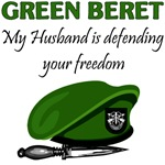 Green Beret - My Husband is defending your freedom
