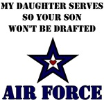 Air Force - My Daughter Serves So Your Son Won't B