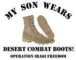 My son wears desert combat boots! - OIF