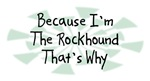 Because I'm The Rockhound