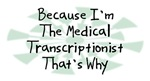 Because I'm The Medical Transcriptionist
