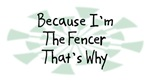 Because I'm The Fencer