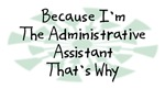 Because I'm The Administrative Assistant