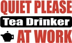 Quiet Please Tea Drinker At Work