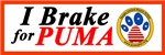I Brake For PUMA