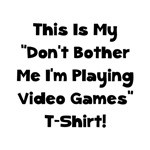 Don't Bother Me Video Games