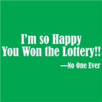 Happy You Won the Lottery....NOT!
