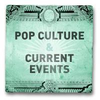 Pop Culture & Current Events