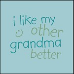 I Like My Other Grandma Better