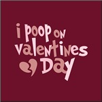 I Poop On Valentine's Day