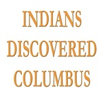 Indians Discovered Columbus