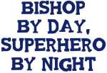 Bishop by day