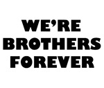 We're We Are Brothers Forever