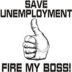 Fire my boss!