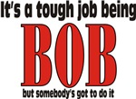 Tough Being BOB