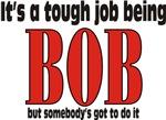 Tough Being BOB